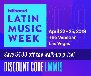 Billboard Latin Music Week April 22-25, 2019 The Venetian, Las Vegas - Use discount code LMM19 to register and get an incredible discount off the walk-up price.